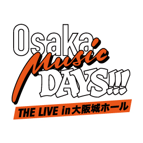 『Osaka Music DAYS!!! THE LIVE in 大阪城ホール』に協賛します。